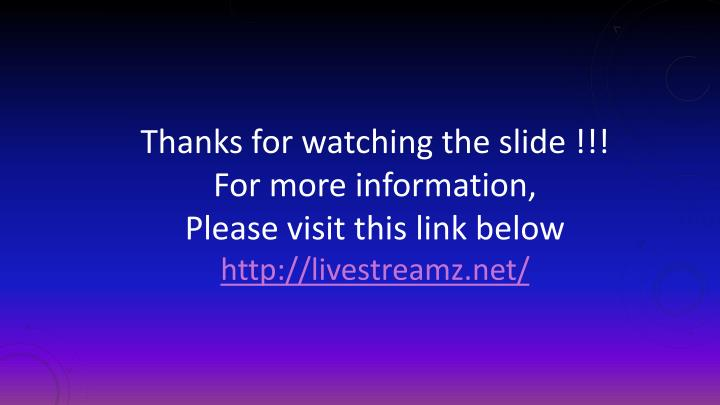 Thanks for watching the slide !!!