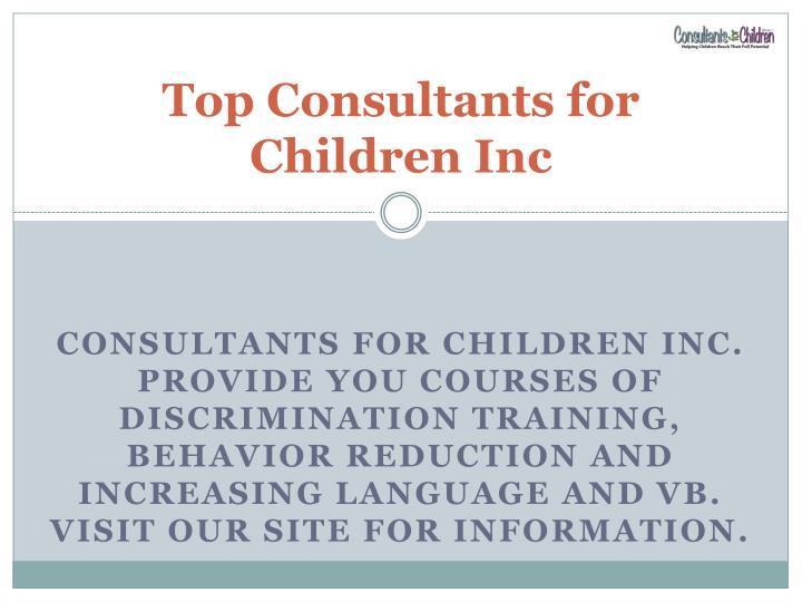 Top Consultants for Children Inc