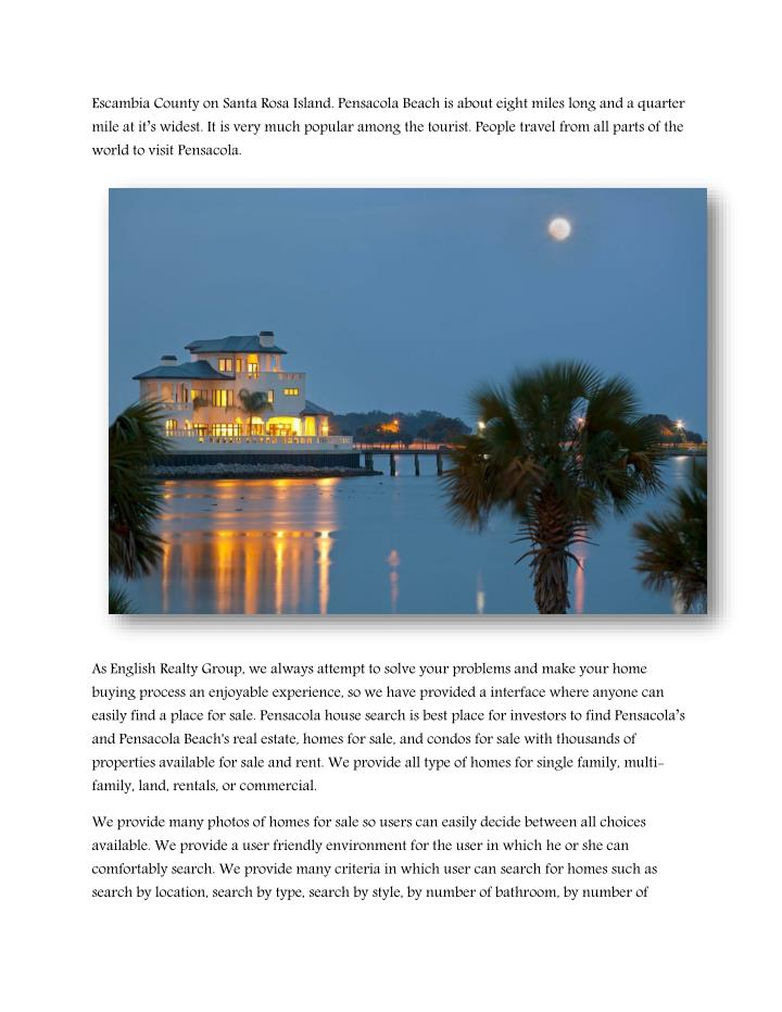 Escambia County on Santa Rosa Island. Pensacola Beach is about eight miles long and a quarter