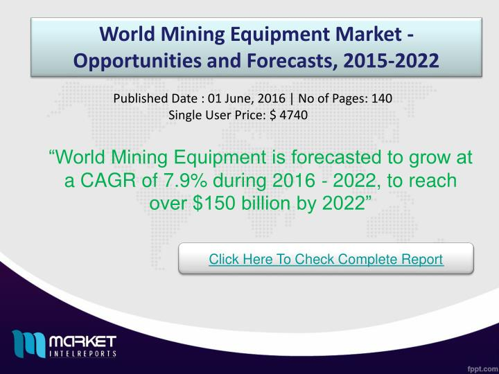 World Mining Equipment Market - Opportunities and Forecasts, 2015-2022