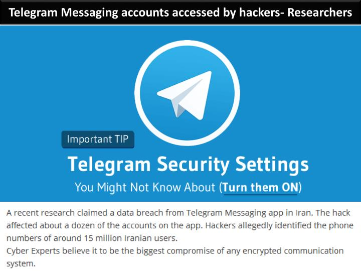 Telegram Messaging accounts accessed by hackers- Researchers