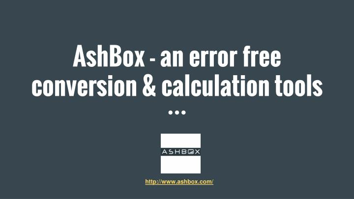 Ashbox an error free conversion calculation tools