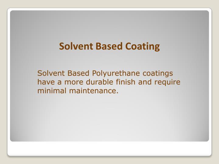 Solvent Based Coating