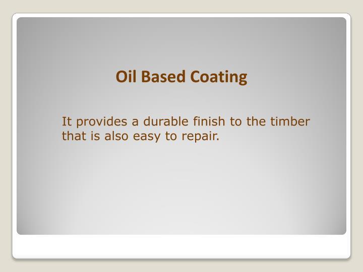 Oil Based Coating