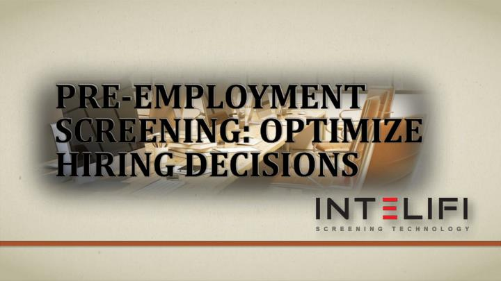 Pre employment screening optimize hiring decisions