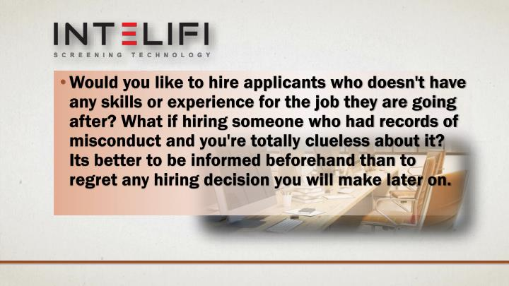 Would you like to hire applicants who doesn't have any skills or experience for the job they are goi...