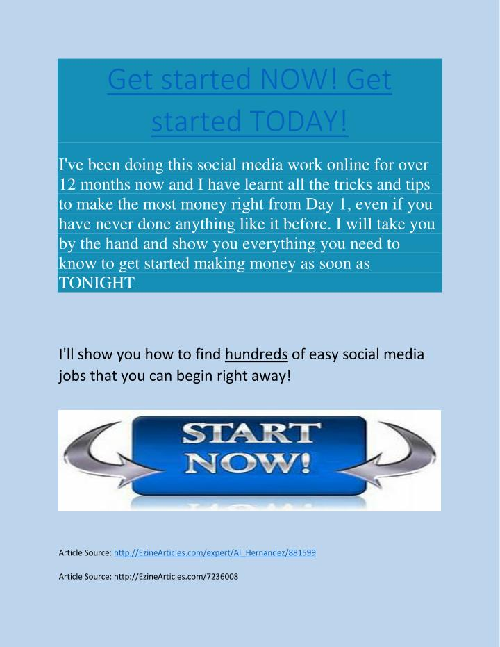 Get started NOW! Get