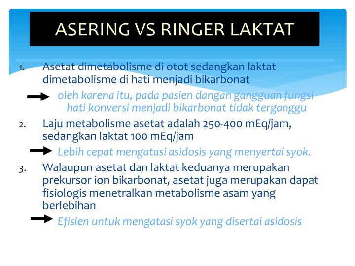 ASERING VS RINGER LAKTAT