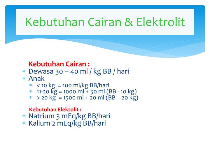 Kebutuhan Cairan & Elektrolit