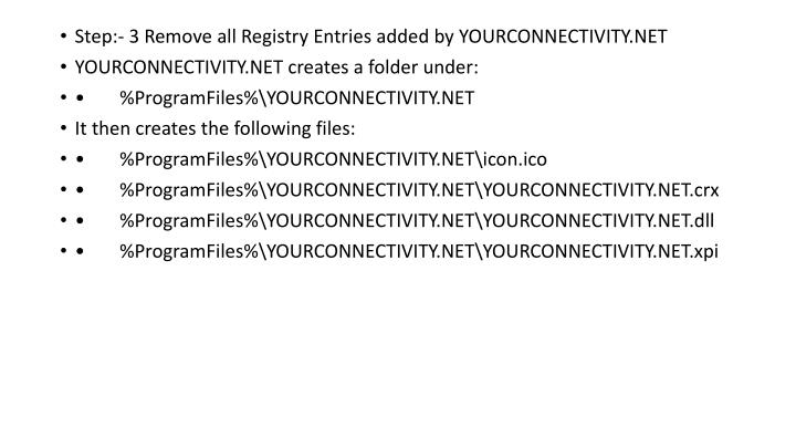 Step:- 3 Remove all Registry Entries added by YOURCONNECTIVITY.NET