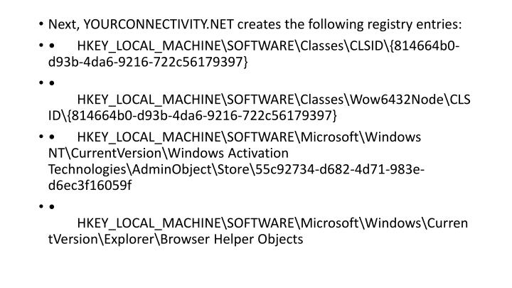 Next, YOURCONNECTIVITY.NET creates the following registry entries: