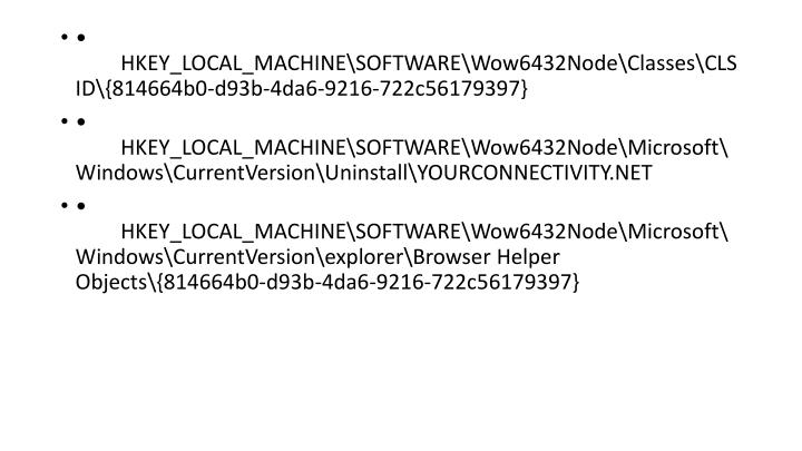 •	HKEY_LOCAL_MACHINE\SOFTWARE\Wow6432Node\Classes\CLSID\{814664b0-d93b-4da6-9216-722c56179397}