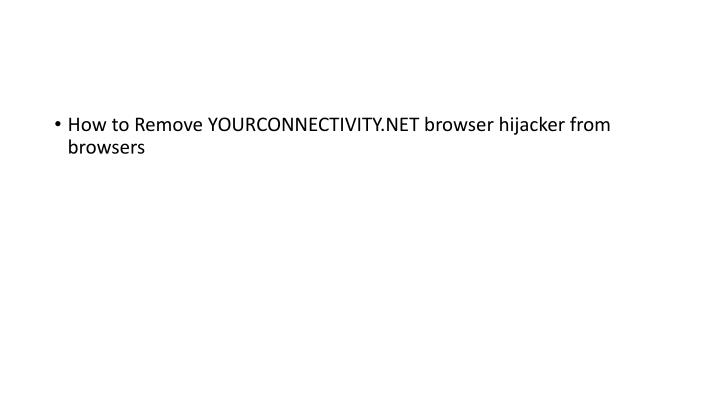 How to Remove YOURCONNECTIVITY.NET browser hijacker from browsers