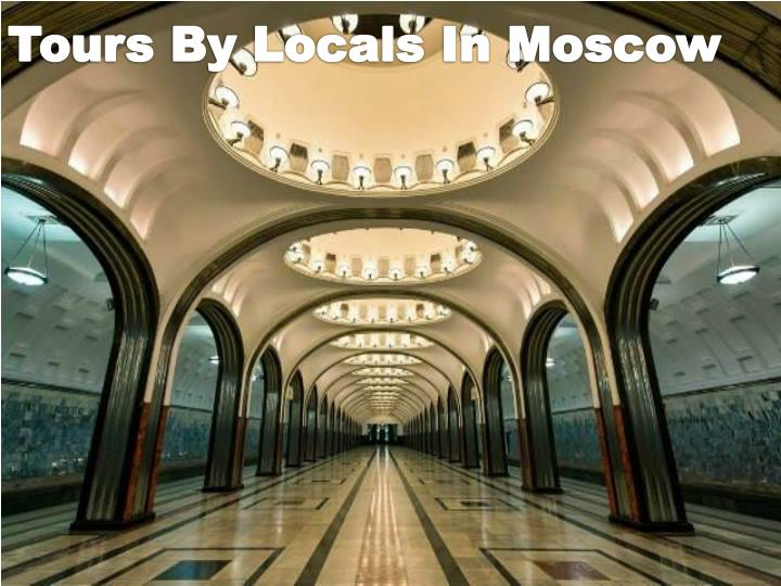Tours By Locals In Moscow