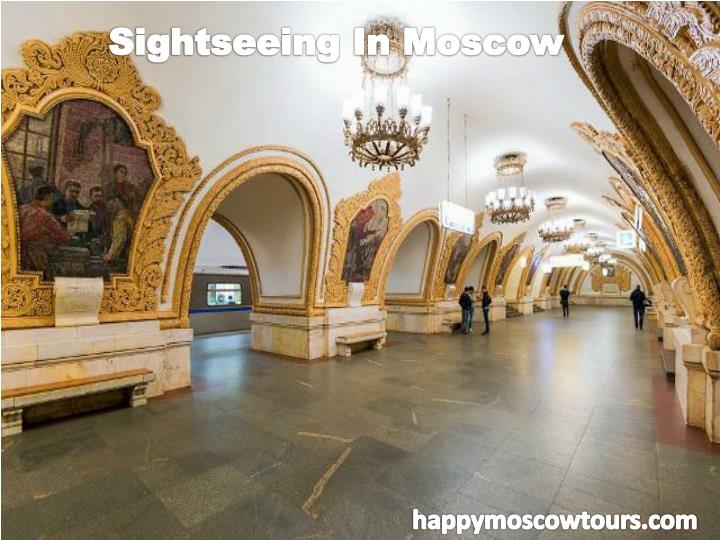 Sightseeing In Moscow