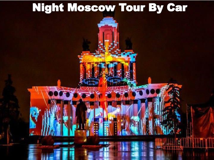 Night Moscow Tour By Car