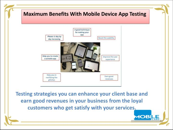 Maximum Benefits With Mobile Device App Testing
