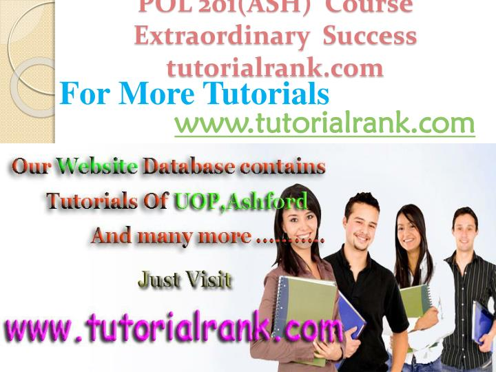 POL 201(ASH)  Course Extraordinary  Success tutorialrank.com