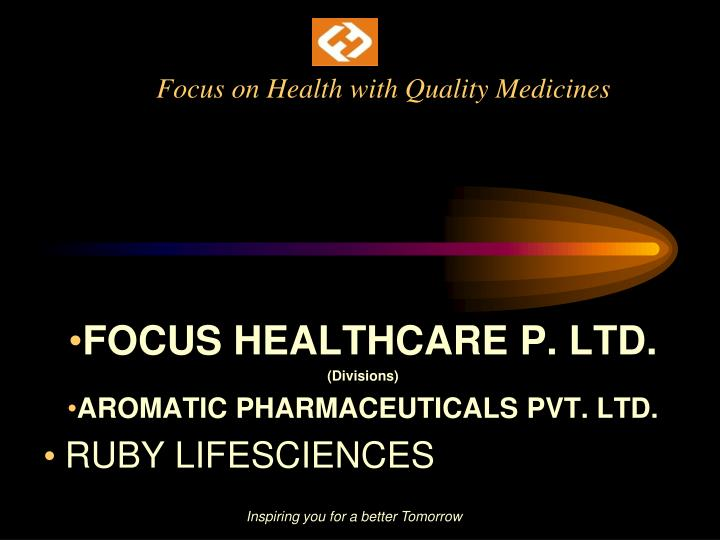 Focus on health with quality medicines