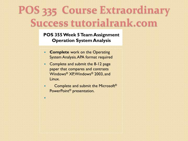 pos 355 team assignment Pos 355 week 2 team assignment complete outline (windows xp features) pos 355 week 2 dq 1 pos 355 week 2 dq 2 pos 355 week 3 individual assignment pc mainframe : pos 355 memory management, process management, threading, and concurrency (2 ppt) for more classes visit.