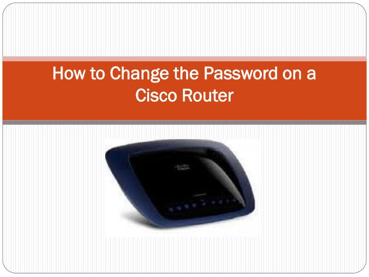 How to Change the Password on a Cisco
