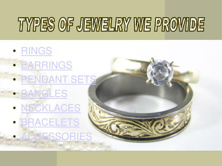 TYPES OF JEWELRY WE PROVIDE