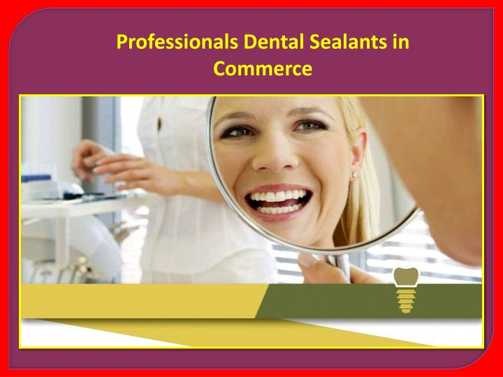 Professionals Dental Sealants in Commerce