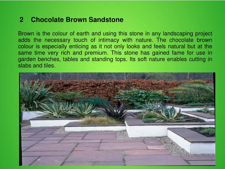 2    Chocolate Brown Sandstone