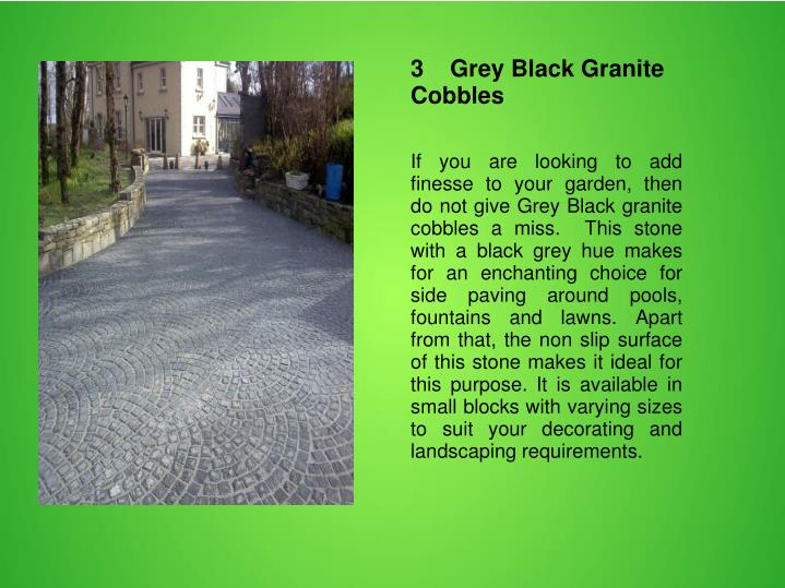 3    Grey Black Granite Cobbles