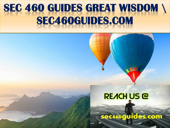 Sec 460 guides great wisdom sec460guides com