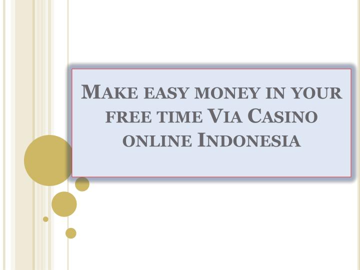 Make easy money in your free time via casino online indonesia