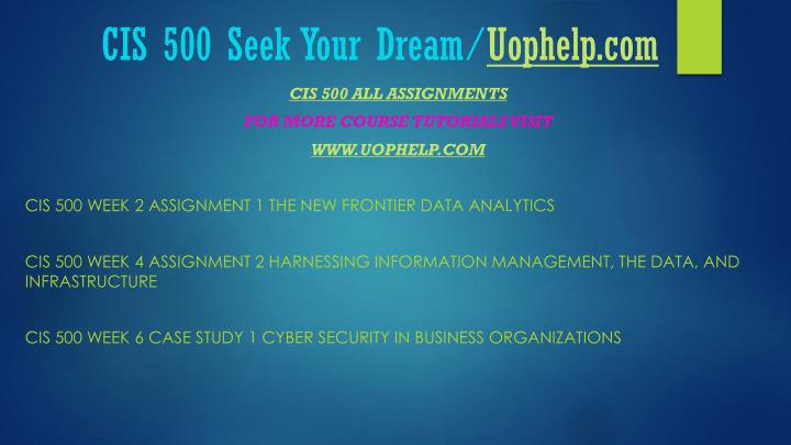Cis 500 seek your dream uophelp com1