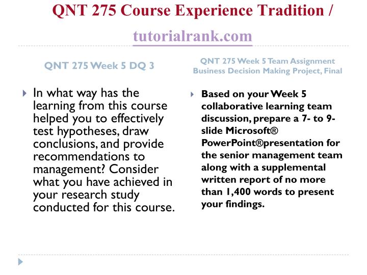 QNT 275 Course Experience Tradition /