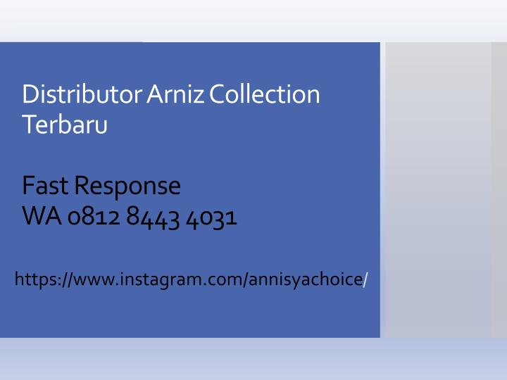 Distributor arniz collection terbaru fast response wa 0812 8443 4031