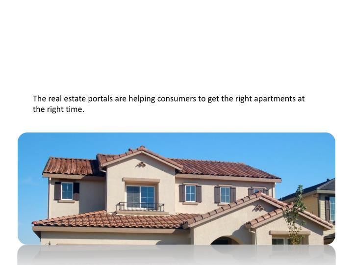 The real estate portals are helping consumers to get the right apartments at the right time.