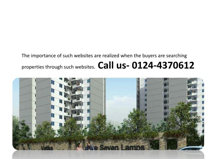 The importance of such websites are realized when the buyers are searching properties through such websites.