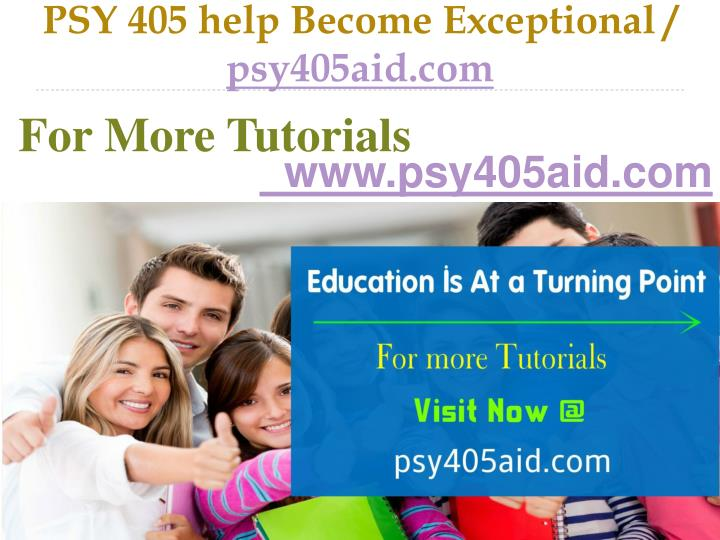 psy 405 help become exceptional psy405aid com