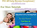 psy 405 help become exceptional psy405aid com11