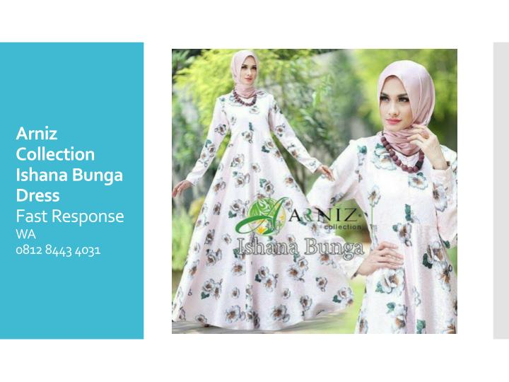 Arniz collection ishana bunga dress fast response wa 0812 8443 40311