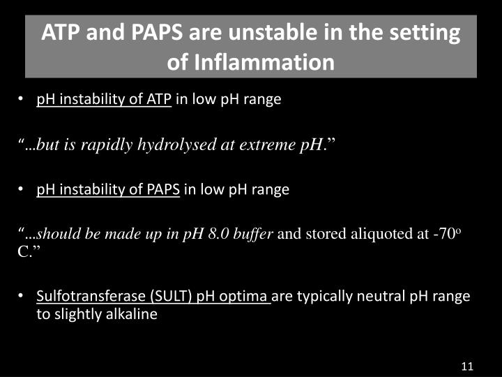 ATP and PAPS are unstable in the setting