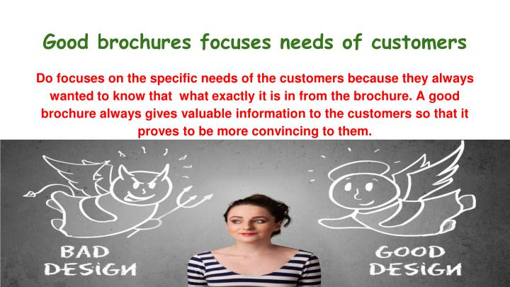 Good brochures focuses needs of customers