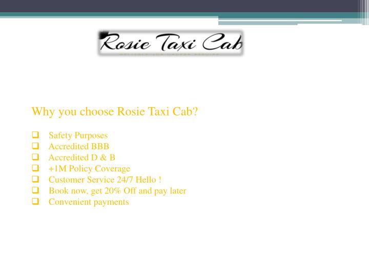 Why you choose Rosie Taxi Cab?