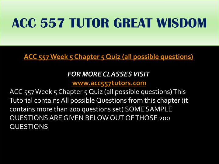 ACC 557 TUTOR GREAT WISDOM