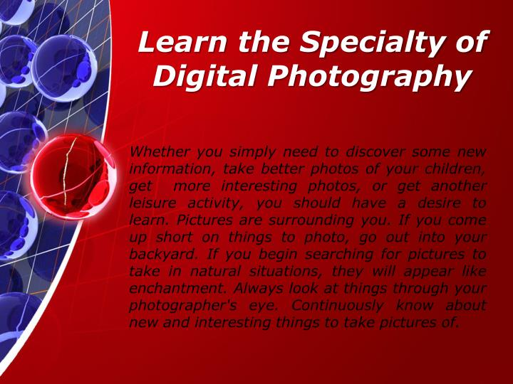 Learn the specialty of digital photography