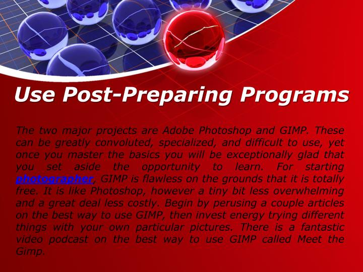 Use Post-Preparing Programs
