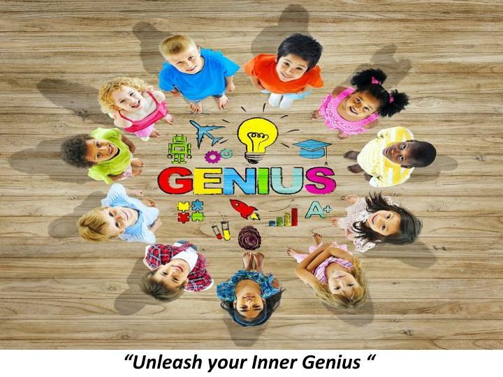 """""""Unleash your Inner Genius """""""