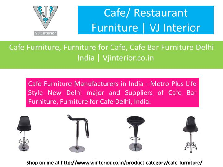 Cafe/ Restaurant Furniture | VJ Interior