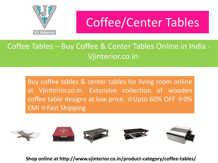 Coffee/Center Tables