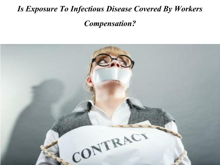 Is Exposure To Infectious Disease Covered By Workers