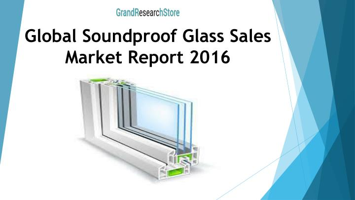 Global Soundproof Glass Sales Market Report 2016